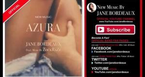 "JANE BORDEAUX – ""AZURA"" Ft. Music By ZockRaZe (Official Video) Download on iTunes & Amazon"