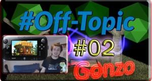 #Off-Topic #02 | Sexy Bayonetta? | DKC Returns für die Wii U | Alters Faulheit gegen Nerd-Stolz