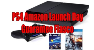 PS4 Talk: My Amazon Launch Day Guarantee Fiasco