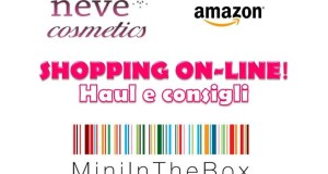 ● SHOPPING ONLINE + CONSIGLI ● Neve Cosmetics – Amazon – MiniInTheBox!